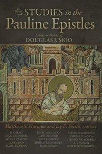 Studies in the Pauline Epistles: Essays in Honor of Douglas J Moo