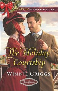 The Holiday Courtship (Texas Grooms) (Love Inspired Series Historical)