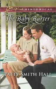 The Baby Barter (Love Inspired Series Historical)