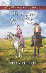 The Express Riders Lady (Love Inspired Series Historical)
