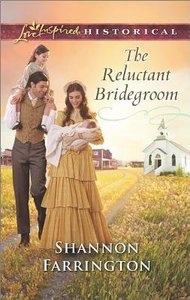 The Reluctant Bridegroom (Love Inspired Series Historical)
