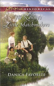 The Nannys Little Matchmakers (Love Inspired Series Historical)