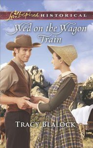 Wed on the Wagon Train (Love Inspired Series Historical)