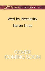 Wed By Necessity (Smoky Mountain Matches) (Love Inspired Series Historical)