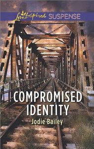 Compromised Identity (Love Inspired Suspense Series)