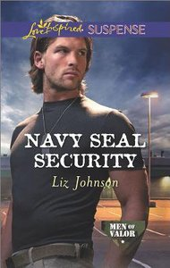 Navy Seal Security (Men of Valor) (Love Inspired Suspense Series)