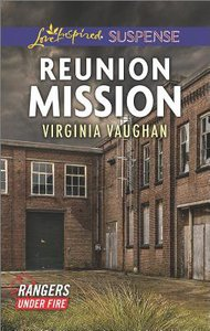 Reunion Mission (Rangers Under Fire) (Love Inspired Suspense Series)