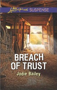 Breach of Trust (Love Inspired Suspense Series)