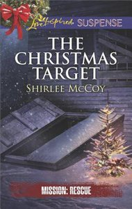 The Christmas Target (Mission: Rescue) (Love Inspired Suspense Series)