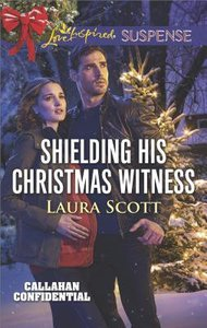 Shielding His Christmas Witness (Callahan Confidential) (Love Inspired Suspense Series)