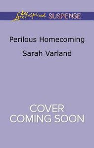 Perilous Homecoming (Love Inspired Suspense Series)
