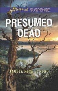 Presumed Dead (Love Inspired Suspense Series)