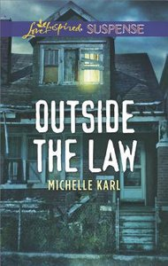 Outside the Law (Love Inspired Suspense Series)