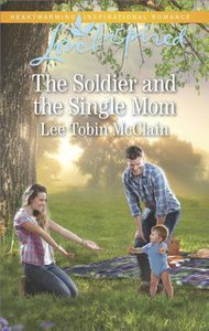 The Soldier and the Single Mom (Rescue River #04) (Love Inspired Series)