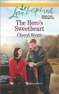 The Heros Sweetheart (Eagle Point Emergency) (Love Inspired Series)