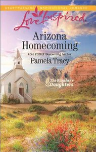 Arizona Homecoming (The Ranchers Daughters) (Love Inspired Series)