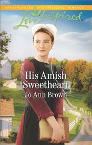 His Amish Sweetheart (Amish Hearts) (Love Inspired Series)