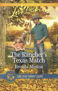 The Ranchers Texas Match (Lone Star Cowboy League: Boys Ranch) (Love Inspired Series)