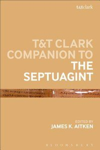 T&T Clark Companion to the Septuagint (Bloomsbury Companions Series)
