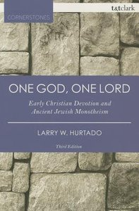 One God, One Lord (3rd Edition) (T&t Clark Cornerstones Series)