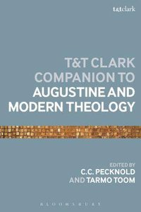 The to Augustine and Modern Theology (Bloomsbury Companions Series)