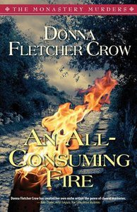 An All-Consuming Fire (#05 in The Monastery Murders Series)