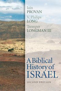 A Biblical History of Israel (2nd Edition)