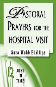 Pastoral Prayers For the Hospital Visit (Just In Time Series)