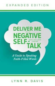 Deliver Me From Negative Self-Talk (Expanded Edition)