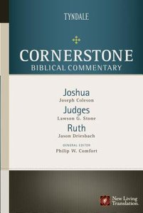 Joshua, Judges, Ruth (#03 in Nlt Cornerstone Biblical Commentary Series)