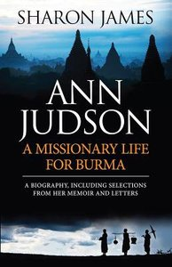 Ann Judson: Missionary Life For Burma