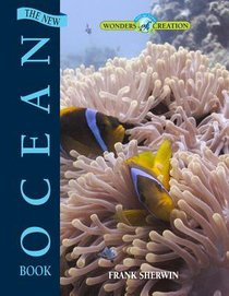 The New Ocean Book (Wonders Of Creation Series)