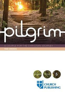 A Course For the Christian Journey (The Creeds) (Pilgrimage Series)