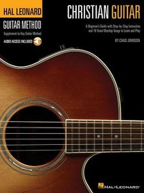 Christian Guitar Method: A Beginners Guide (Music Book With Cdrom)
