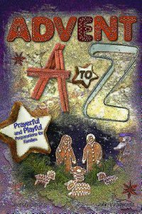 Advent a to Z: Prayerful and Playful Preparations For Families