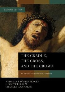 Cradle, the Cross, and the Crown, the (2nd Edition)