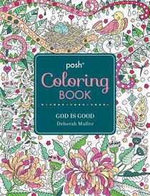 God is Good (Posh Adult Colouring Book Series)