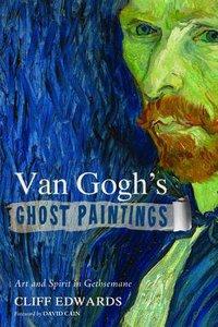 Van Goghs Ghost Paintings