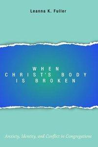 When Christs Body is Broken