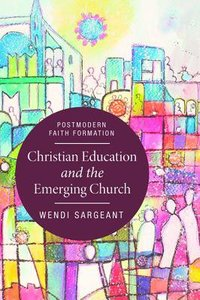 Christian Education and the Emerging Church