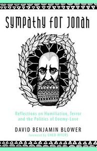 Sympathy For Jonah: Reflections on Humiliation, Terror and the Politics of Enemy-Love