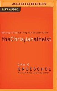 The Christian Atheist (Unabridged, Mp3)
