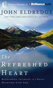 Refreshed Heart (Unabridged, 2 Cds)