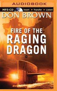 Fire of the Raging Dragon (Unabridged, MP3) (#02 in Pacific Rim Audio Series)