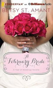 A February Bride (Unabridged, 2 CDS) (#03 in A Year Of Weddings Novella Series Audio)