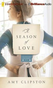 A Season of Love (Unabridged, 8 CDS) (#05 in Kauffman Amish Bakery Audiobook Series)