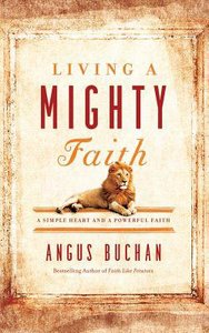 Living a Mighty Faith (Unabridged, 6 Cds)
