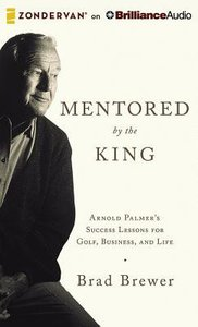 Mentored By the King (Unabridged, 5 Cds)