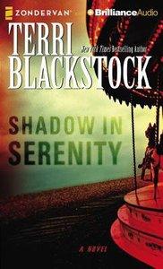 Shadow in Serenity (Unabridged, 9 Cds)