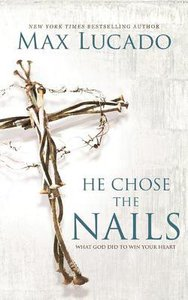 He Chose the Nails (Unabridged, 3 Cds)